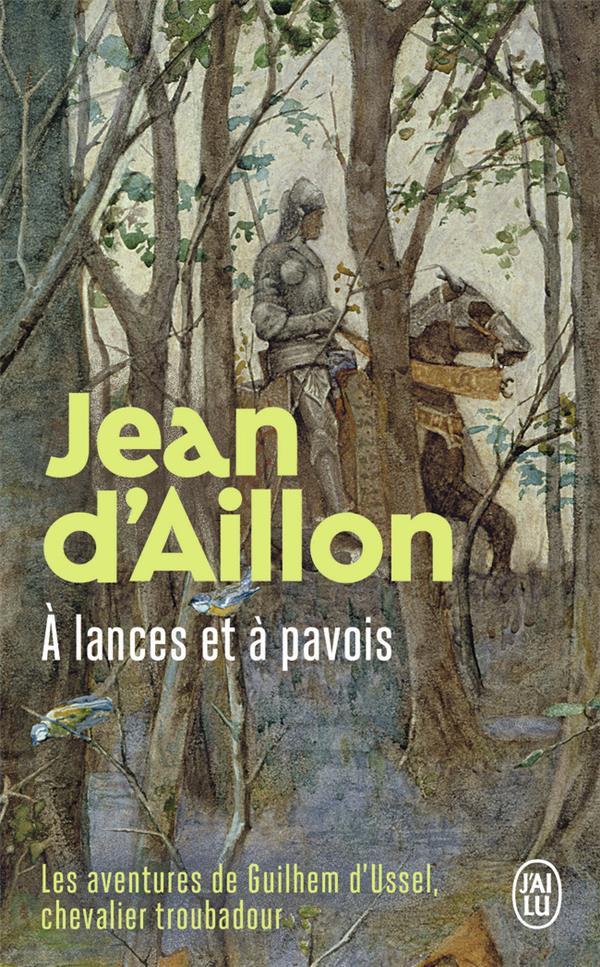 LES AVENTURES DE GUILHEM D'USSEL : A LANCES ET A PAVOIS