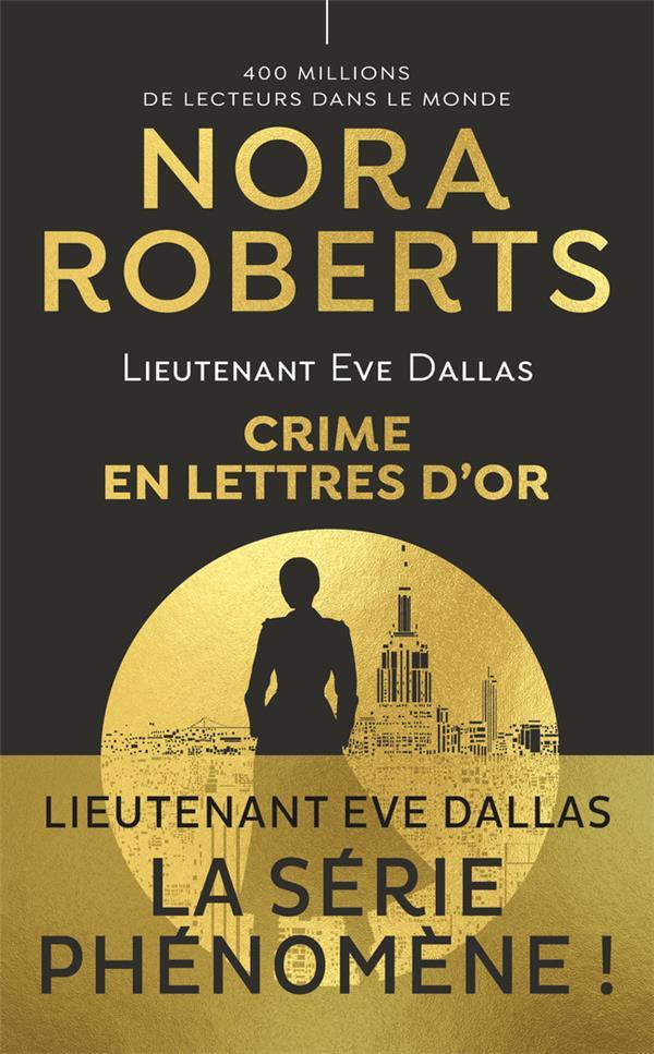 LIEUTENANT EVE DALLAS T.50  -  CRIME EN LETTRES D'OR