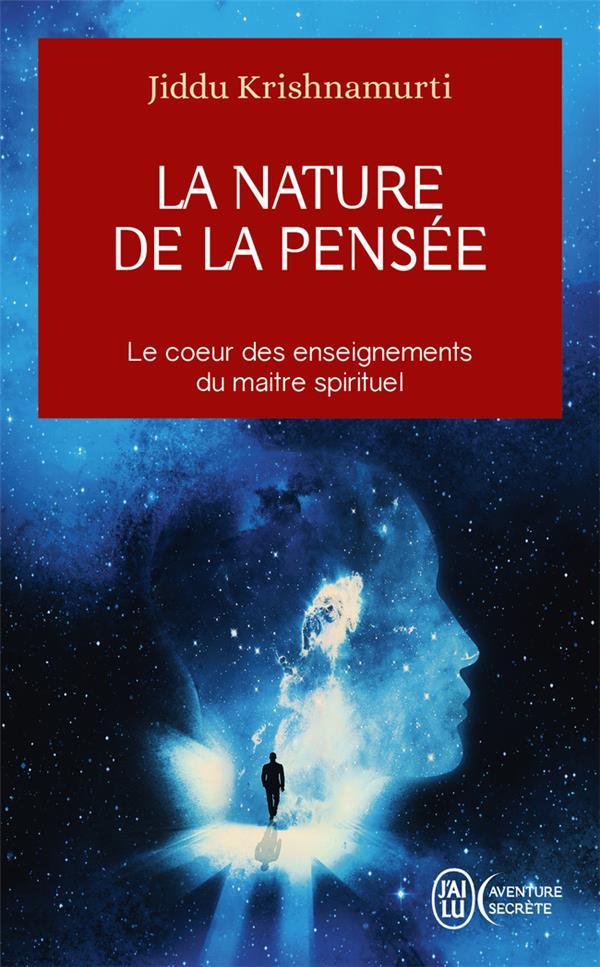 LA NATURE DE LA PENSEE  -  AU COEUR DES ENSEIGNEMENTS DU MAITRE SPIRITUEL