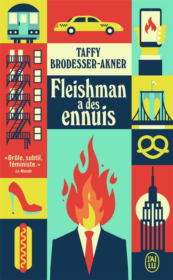 FLEISHMAN A DES ENNUIS BRODESSER-AKNER, TAFFY J'AI LU