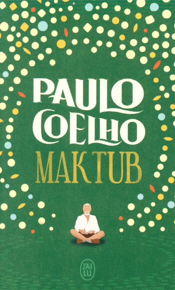 MAKTUB COELHO, PAULO J'AI LU