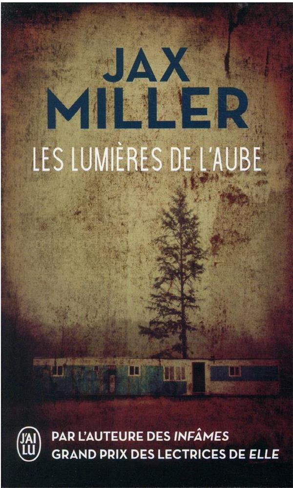 LES LUMIERES DE L'AUBE MILLER, JAX J'AI LU