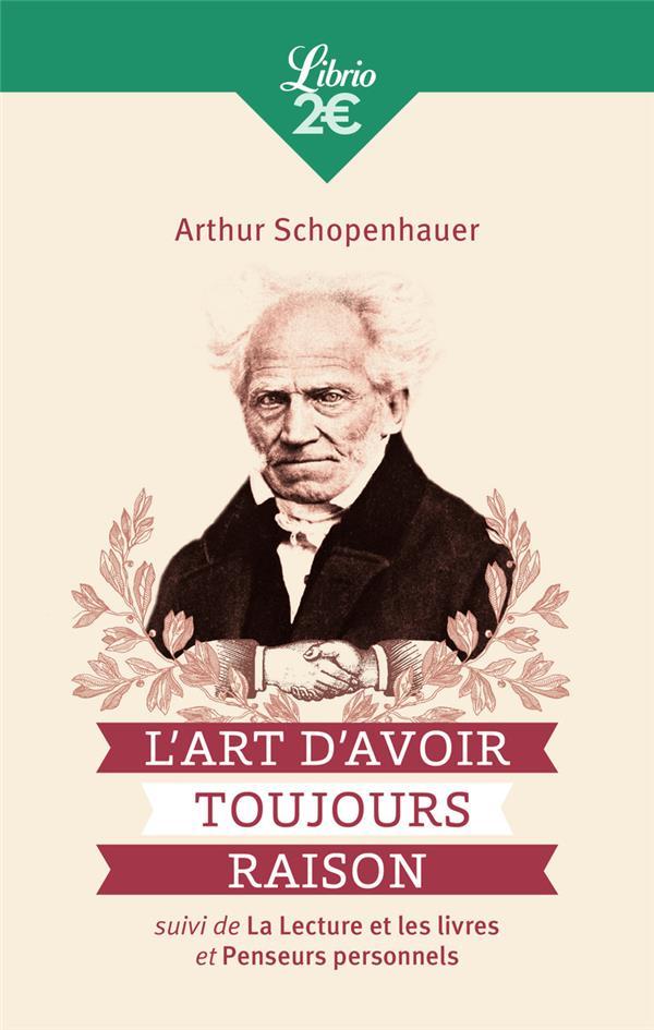 L'ART D'AVOIR TOUJOURS RAISON  -  LA LECTURE ET LES LIVRES  -  PENSEURS PERSONNELS
