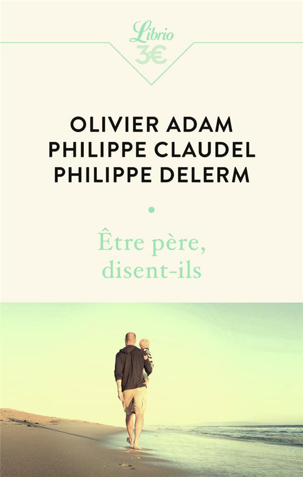 ETRE PERE, DISENT-ILS ADAM/BESSON/DELERM J'AI LU