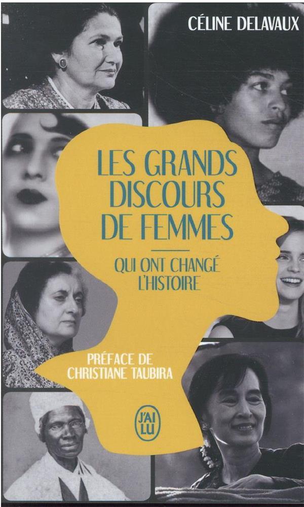 LES GRANDS DISCOURS DE FEMMES QUI ONT CHANGE L'HISTOIRE DELAVAUX/TAUBIRA J'AI LU