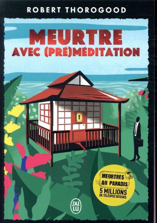 MEURTRE AVEC (PRE)MEDITATION