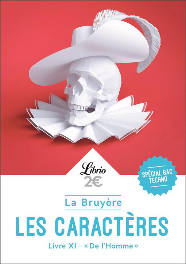 LES CARACTERES, LIVRE XI  DE L'HOMME  -  1RE  -  PROGRAMME NOUVEAU BAC 2022