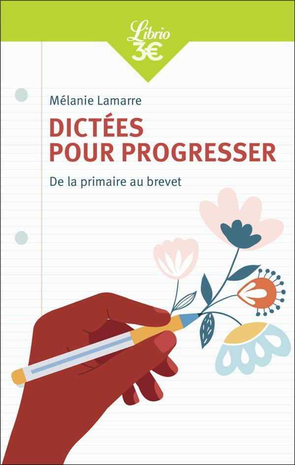 DICTEES POUR PROGRESSER  -  DE LA PRIMAIRE AU BREVET