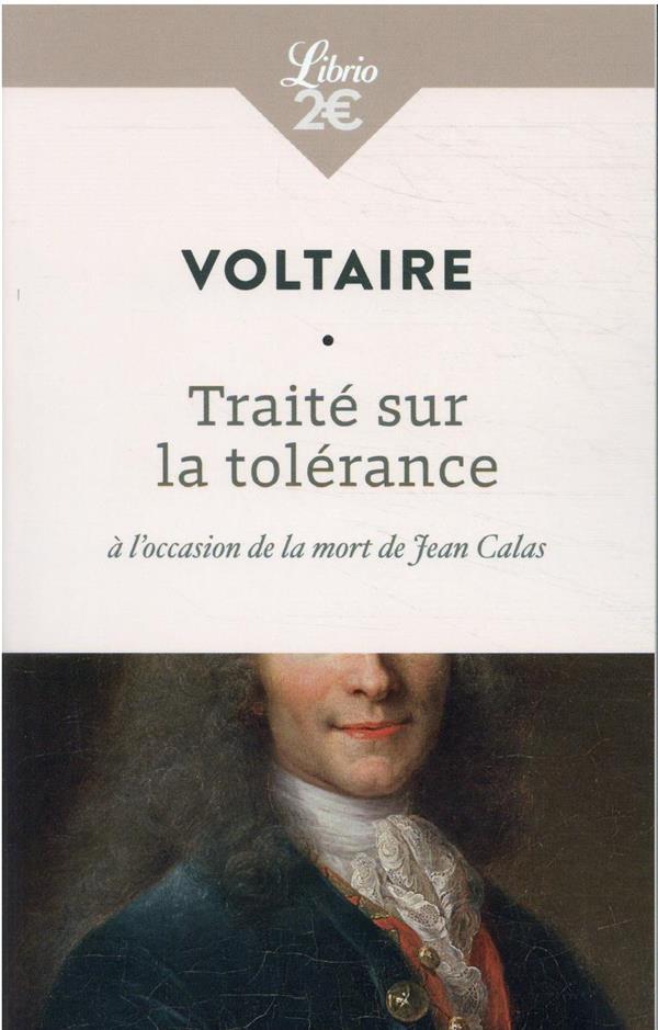 TRAITE SUR LA TOLERANCE A L'OCCASION DE LA MORT DE JEAN CALAS VOLTAIRE J'AI LU