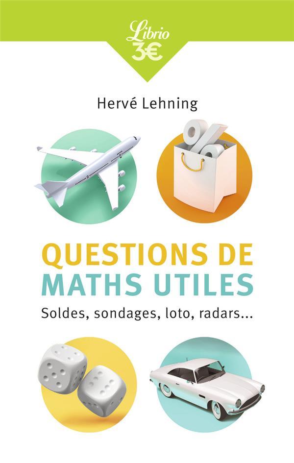 QUESTIONS DE MATHS UTILES  -  SOLDES, SONDAGES, LOTO, RADARS...