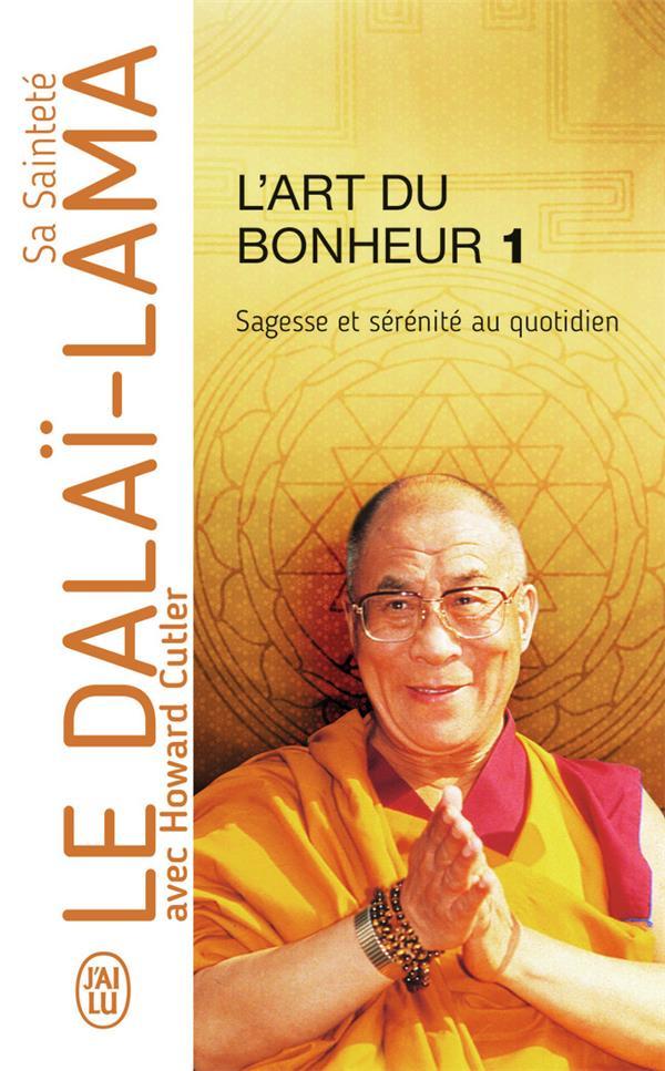 DALAI-LAMA  - L'ART DU BONHEUR T.1  -  SAGESSE ET SERENITE AU QUOTIDIEN