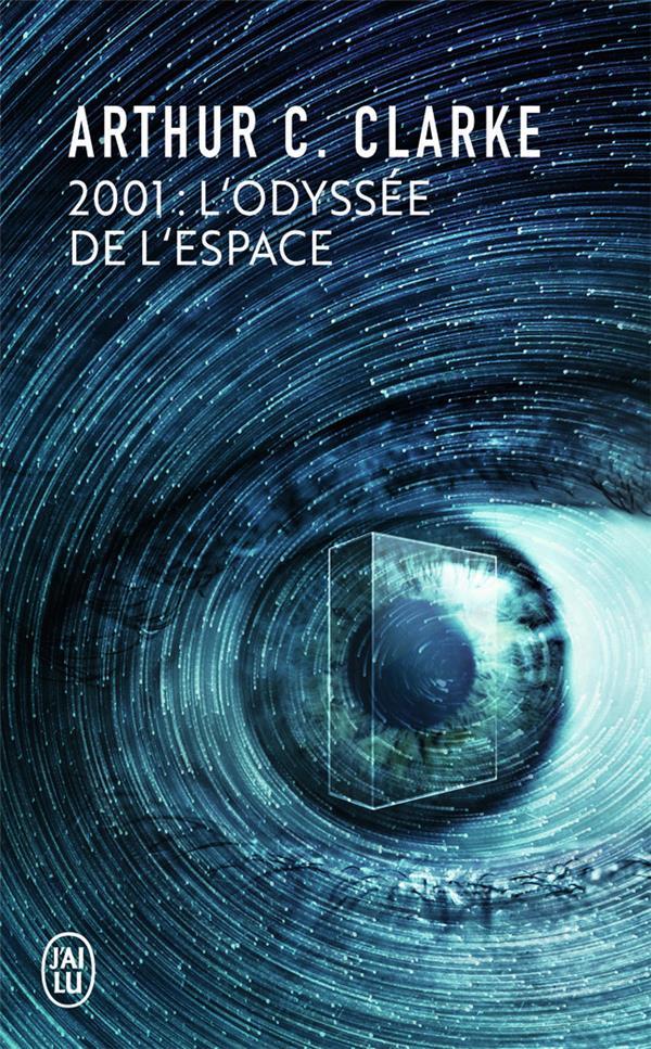 2001 : L'ODYSSEE DE L'ESPACE CLARKE ARTHUR-C. J'AI LU