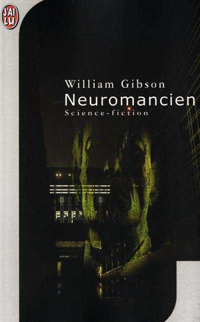NEUROMANCIEN GIBSON WILLIAM J'AI LU
