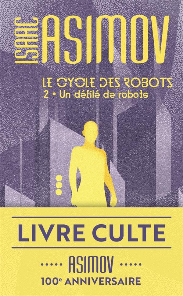 LE CYCLE DES ROBOTS T.2  -  UN DEFILE DE ROBOTS ASIMOV ISAAC J'AI LU