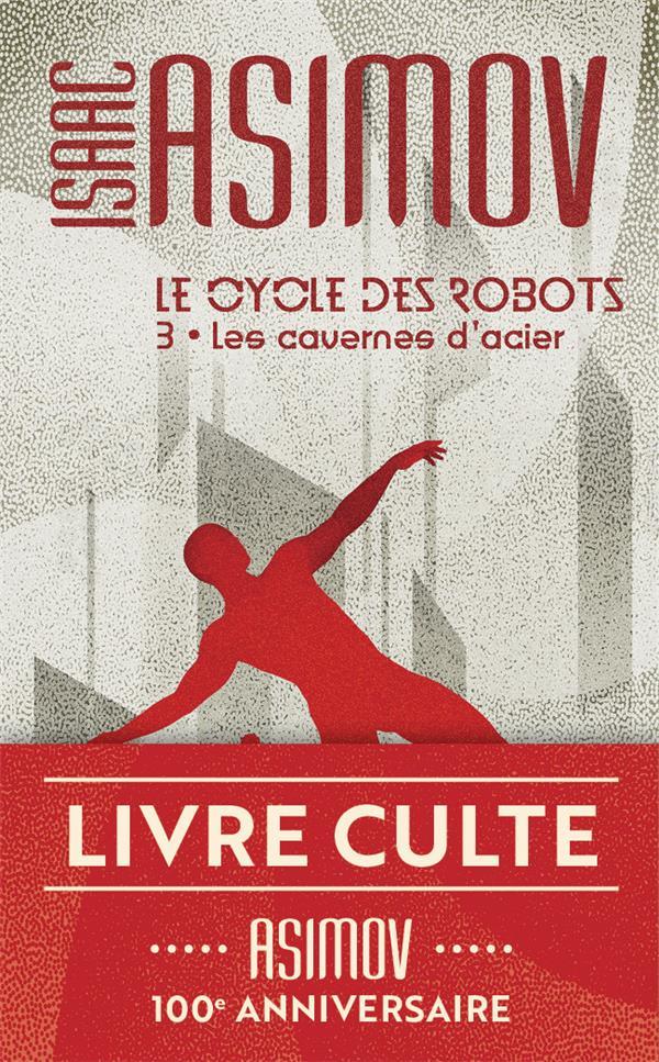 LE CYCLE DES ROBOTS - T3 - LES CAVERNES D'ACIER ASIMOV ISAAC J'AI LU