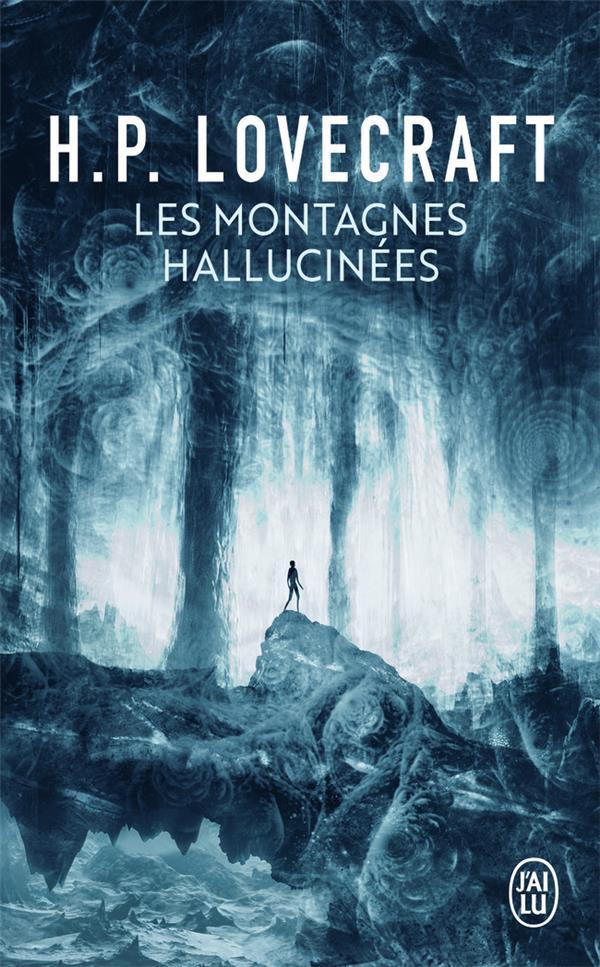 LES MONTAGNES HALLUCINEES - SUIVI DE : DANS L'ABIME DU TEMPS LOVECRAFT, HOWARD P. J'AI LU