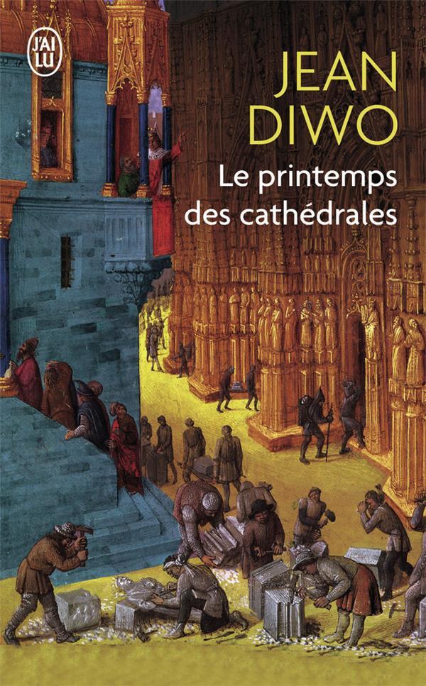LE PRINTEMPS DES CATHEDRALES DIWO  JEAN J'AI LU