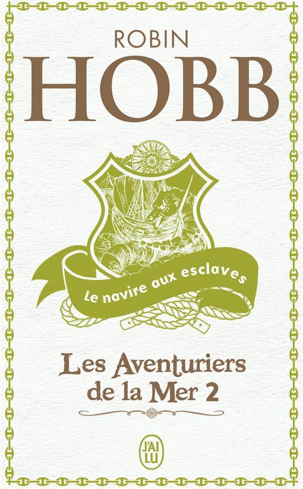 LES AVENTURIERS DE LA MER T.2  -  LE NAVIRE AUX ESCLAVES HOBB ROBIN J'AI LU