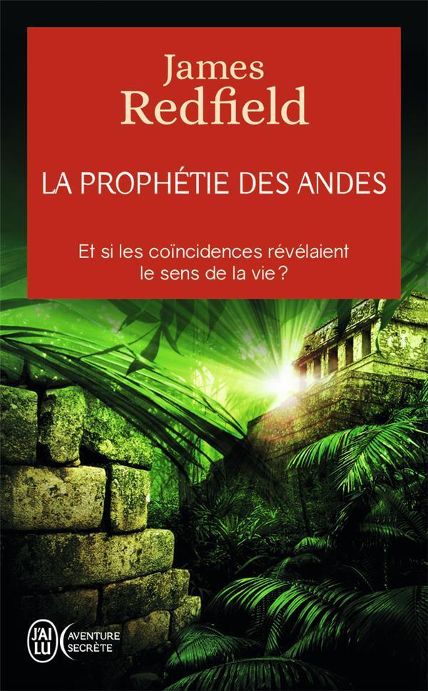 REDFIELD, JAMES - LA PROPHETIE DES ANDES  -  ET SI LES COINCIDENCES REVELAIENT LE SENS DE LA VIE ?