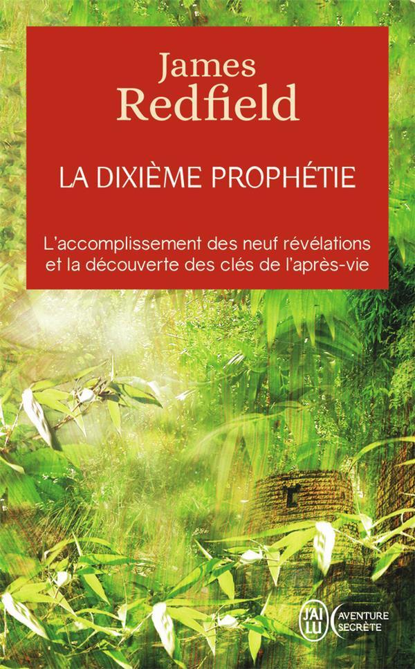 LA DIXIEME PROPHETIE - L'ACCOMPLISSEMENT DES NEUF REVELATIONS ET LA DECOUVERTE DES CLES DE L'APRES V REDFIELD JAMES J'AI LU
