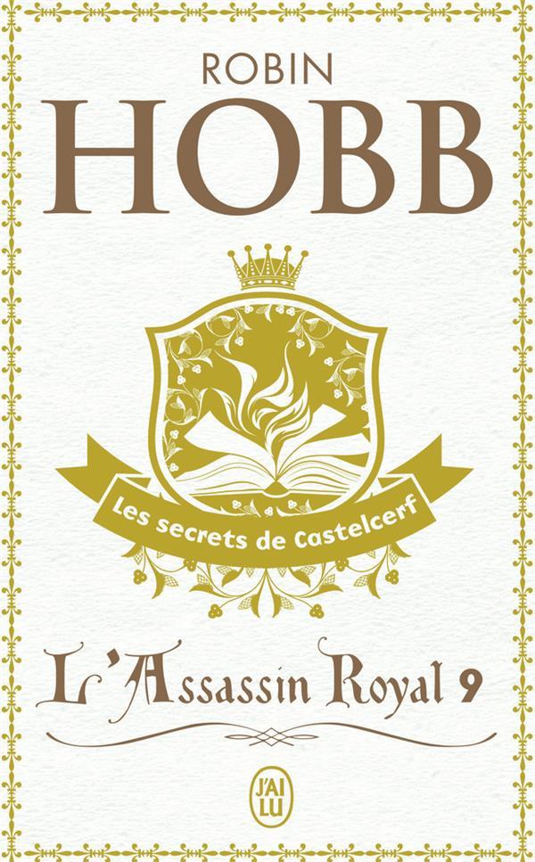 L'ASSASSIN ROYAL - T09 - LES SECRETS DE CASTELCERF HOBB ROBIN J'AI LU