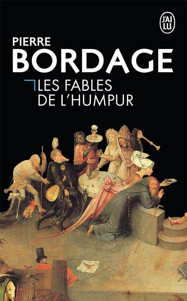 LES FABLES DE L'HUMPUR BORDAGE PIERRE J'AI LU