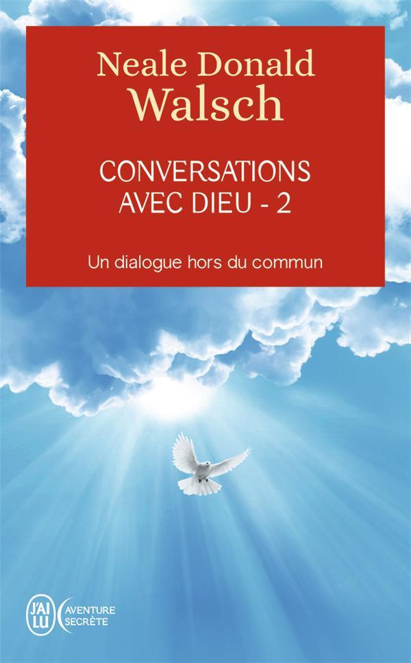 CONVERSATIONS AVEC DIEU - VOL0 WALSCH NEALE DONALD J'AI LU