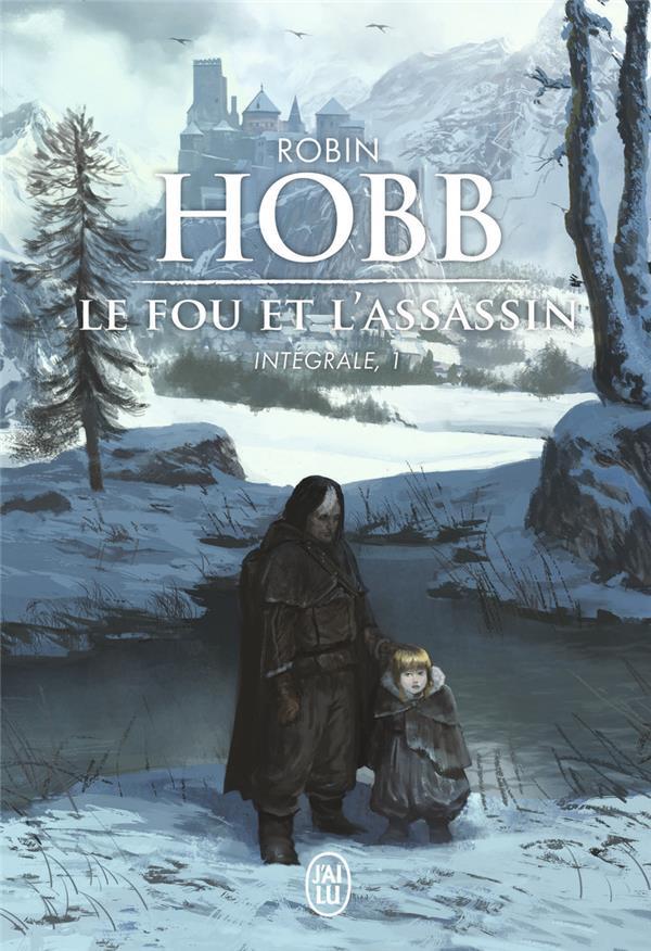 LE FOU ET L'ASSASSIN : INTEGRALE T.1 HOBB ROBIN J'AI LU