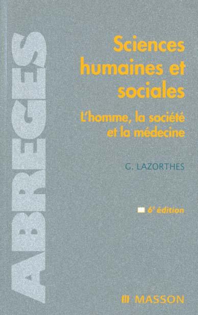 SCIENCES HUMAINES ET SOCIALES. L'HOMME, LA SOCIETE ET LA MEDECINE - POD LAZORTHES GUY MASSON