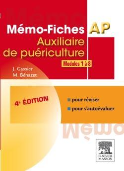 MEMO-FICHES  -  AP  -  AUXILIAIRE DE PUERICULTURE  -  MODULES 1 A 8 (4E EDITION) Bénazet Muriel Elsevier Masson