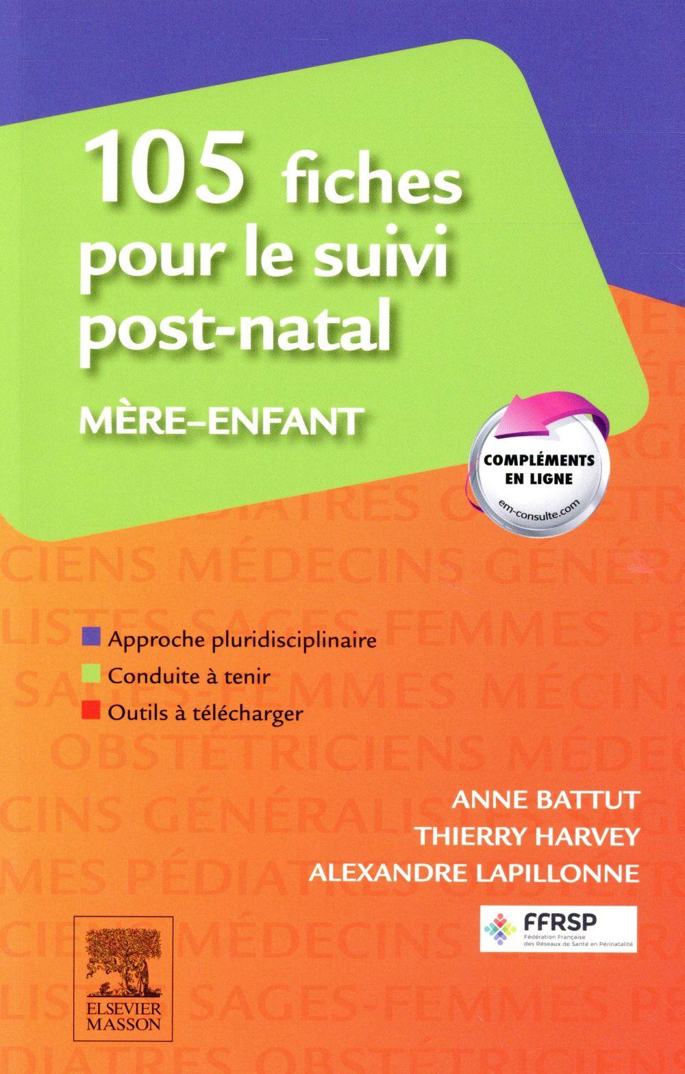 105 FICHES POUR LE SUIVI POST-NATAL  -  MERE-ENFANT BATTUT/HARVEY Elsevier Masson