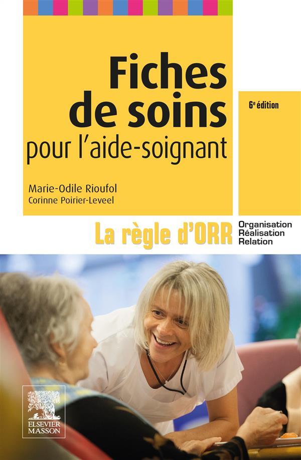 FICHES DE SOINS POUR L'AIDE-SOIGNANT  -  LA REGLE D'ORR RIOUFOL, MARIE-ODILE Elsevier Masson