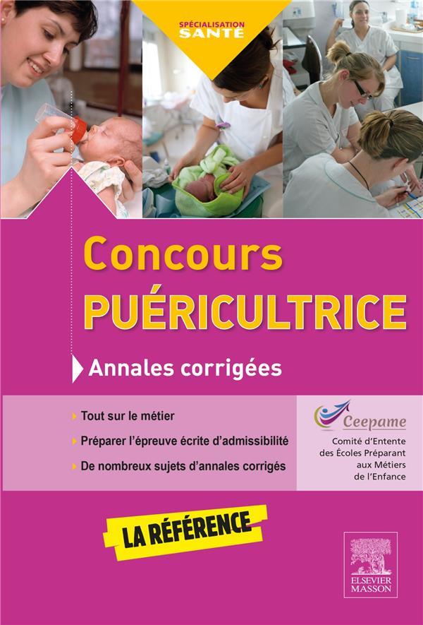 ANNALES CORRIGEES  -  CONCOURS PUERICULTRICE (4E EDITION) Comité d'entente des écoles préparant aux métiers de l'enfance Elsevier Masson