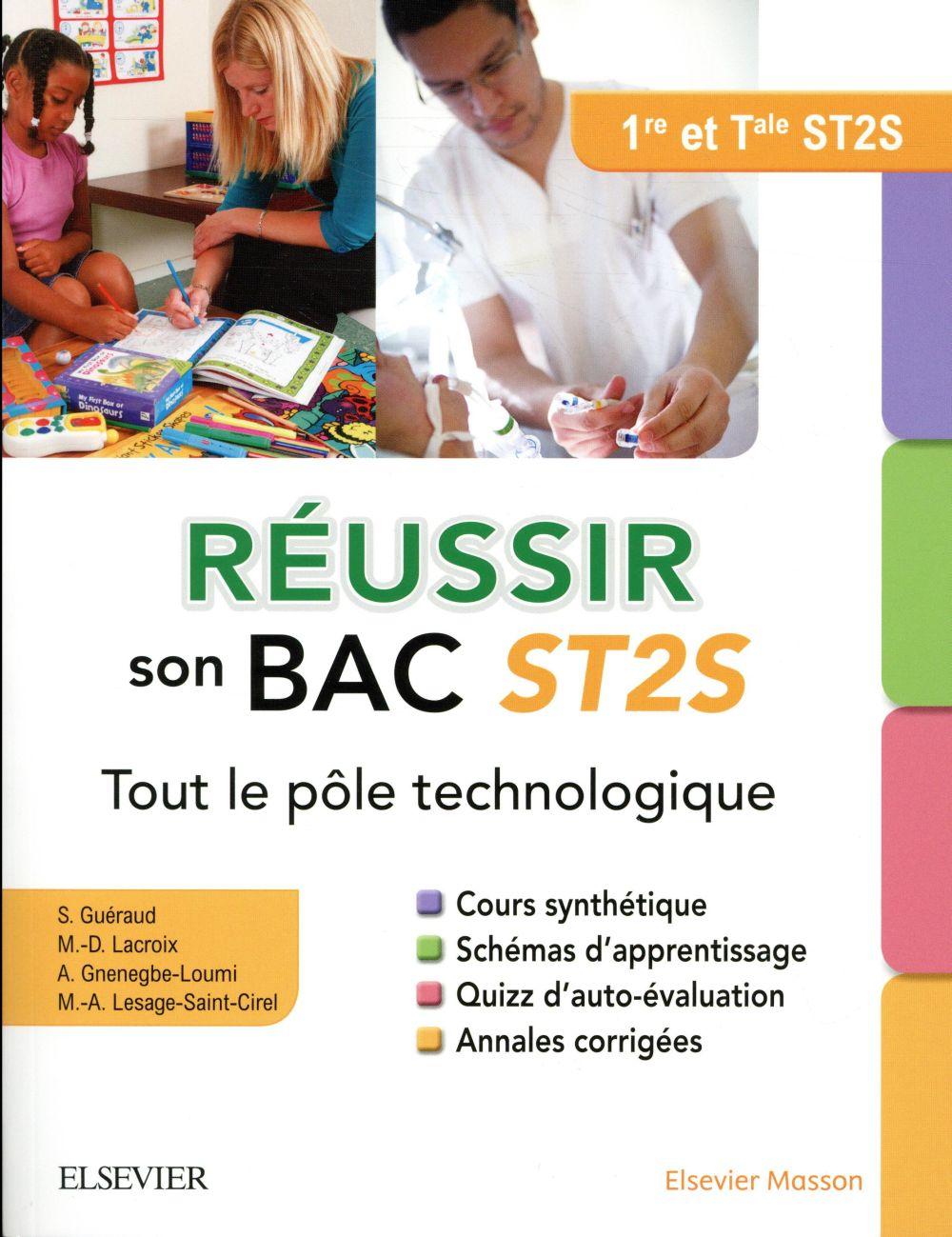 REUSSIR SON BAC ST2S  -  TOUT LE POLE TECHNOLOGIQUE GUERAUD/LACROIX MASSON