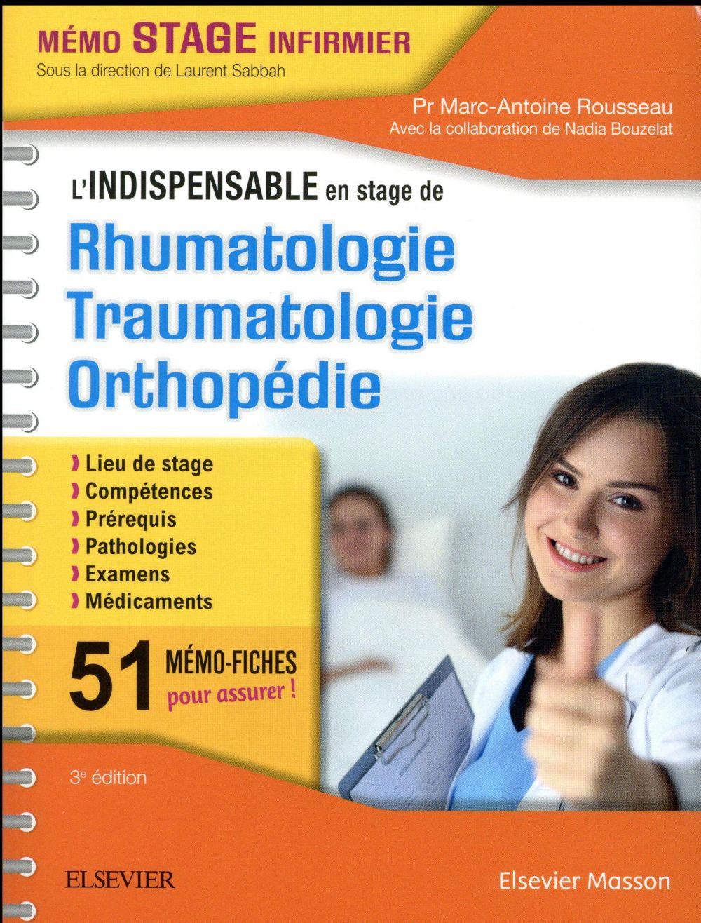 L'INDISPENSABLE EN STAGE DE RHUMATOLOGIE, TRAUMATOLOGIE, ORTHOPEDIE Rousseau Marc-Antoine Elsevier Masson