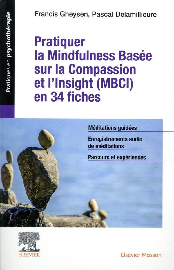 PRATIQUER LA MINDFULNESS BASEE SUR LA COMPASSION ET L'INSIGHT (MBCI) EN 34 FICHES GHEYSEN, FRANCIS  MASSON