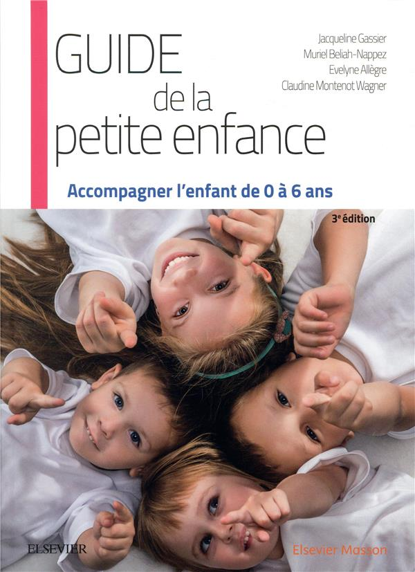 GUIDE DE LA PETITE ENFANCE  -  ACCOMPAGNER L'ENFANT DE 0 A 6 ANS  BELIAH-NAPPEZ, MURIEL  MASSON