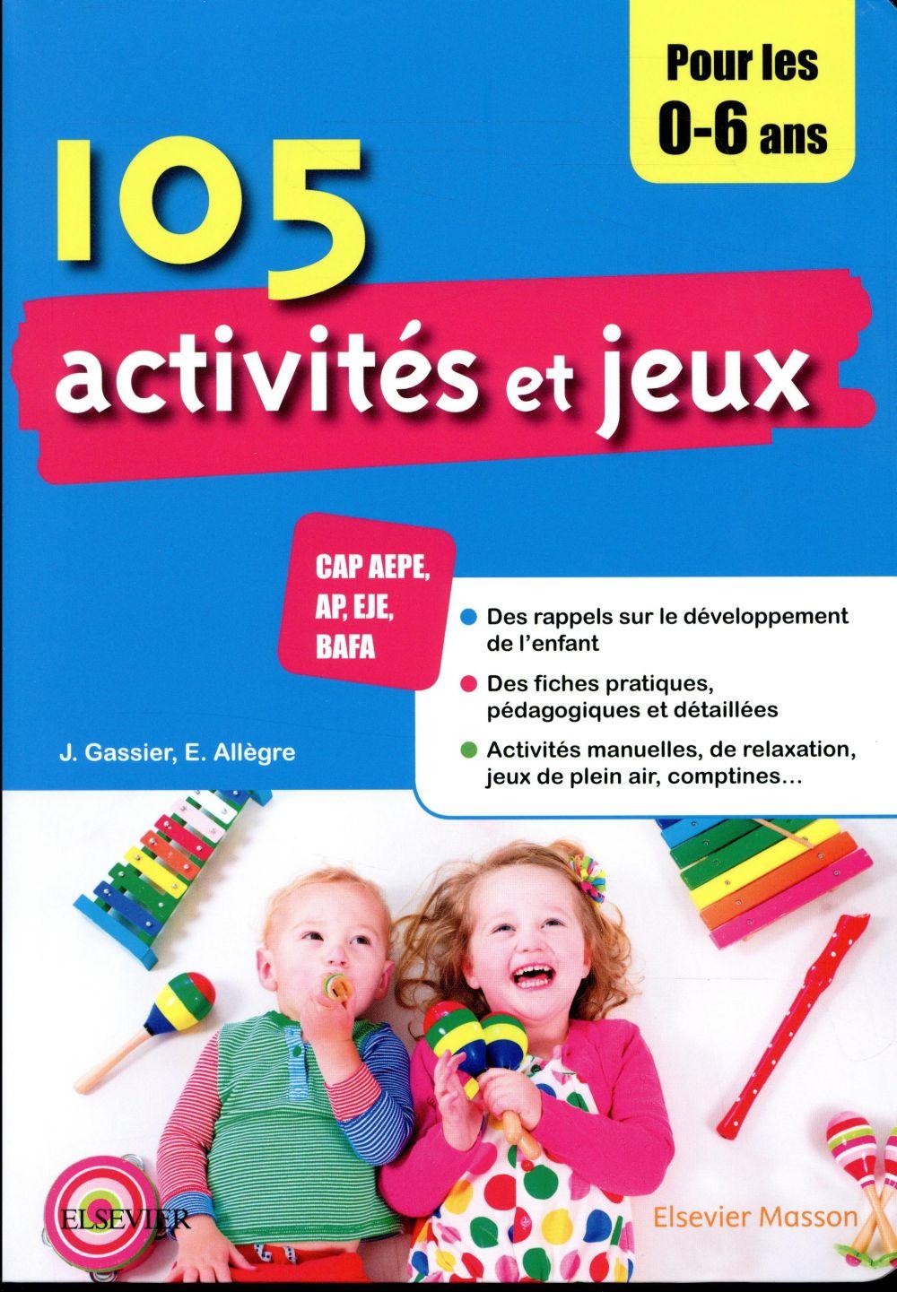 100 ACTIVITES ET JEUX POUR LES ENFANTS DE 0 A 6 ANS (3E EDITION) GASSIER, JACQUELINE MASSON