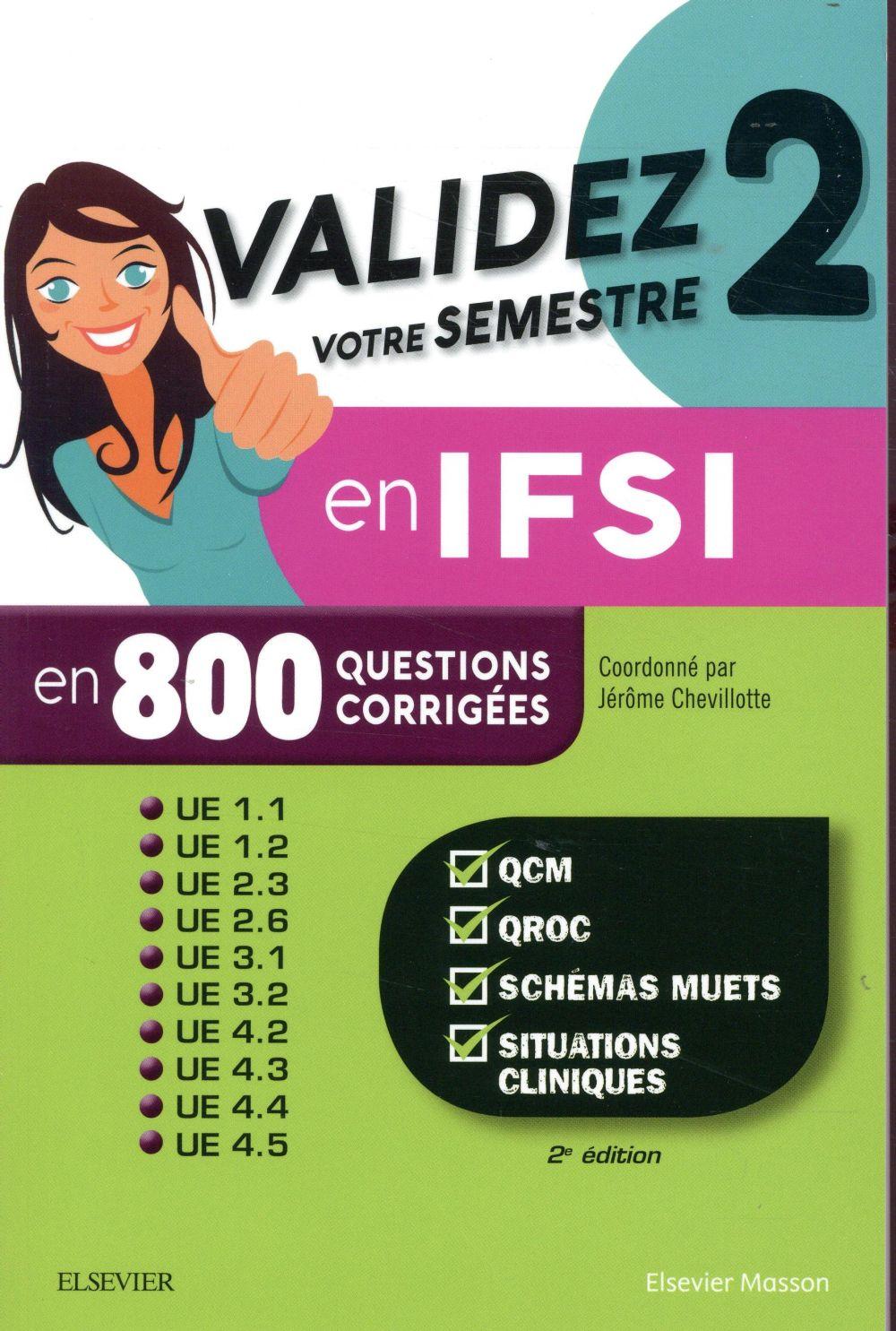 VALIDEZ VOTRE SEMESTRE 2 EN IFSI EN 800 QUESTIONS CORRIGEES CHEVILLOTTE, JEROME  MASSON