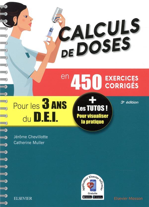 CALCULS DE DOSES EN 450 EXERCICES CORRIGES  -  POUR LES 3 ANNEES DU DIPLOME D'ETAT INFIRMIER CHEVILLOTTE, JEROME  MASSON