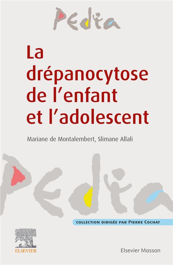 LA DREPANOCYTOSE DE L'ENFANT ET L'ADOLESCENT MONTALEMBERT, MARIANNE DE  MASSON