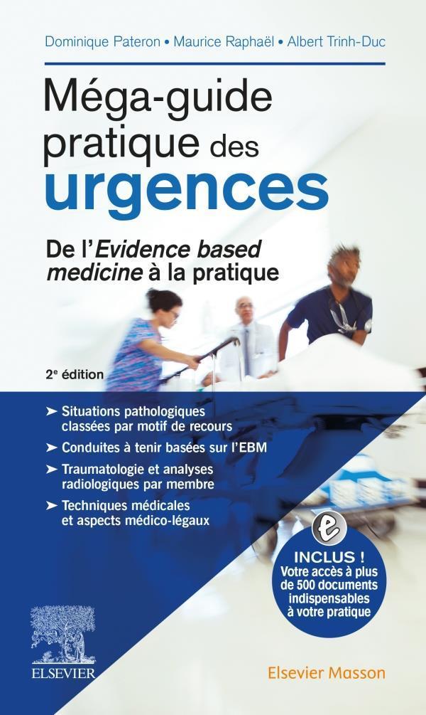 MEGA-GUIDE PRATIQUE DES URGENCES  -  DE L'EVIDENCE BASED MEDECINE A LA PRATIQUE PATERON, DOMINIQUE MASSON