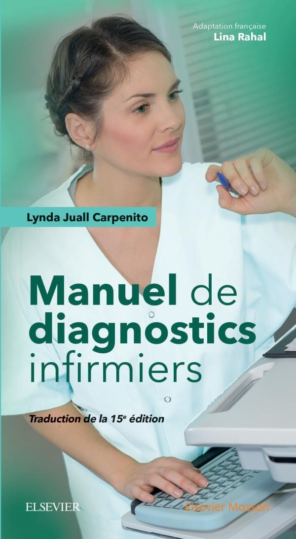 MANUEL DE DIAGNOSTICS INFIRMIERS (15E EDITION) CARPENITO-MOYET, LYNDA JUALL MASSON