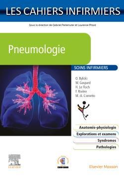 LES CAHIERS INFIRMIERS  -  PNEUMOLOGIE  -  SOINS INFIRMIERS BYLICKI/GASPARD MASSON