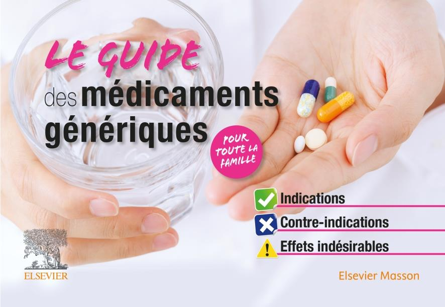 LE GUIDE DES MEDICAMENTS GENERIQUES  -  INDICATIONS, CONTRE-INDICATIONS, EFFETS INDESIRABLES CORNEC/CHOUCHANA MASSON