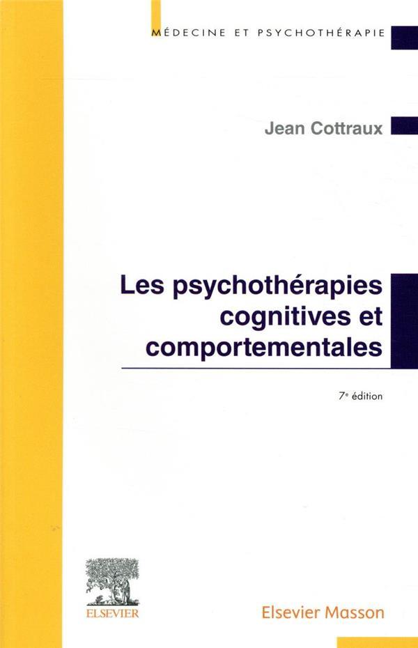 LES PSYCHOTHERAPIES COGNITIVES ET COMPORTEMENTALES (7E EDITION) COTTRAUX, JEAN MASSON