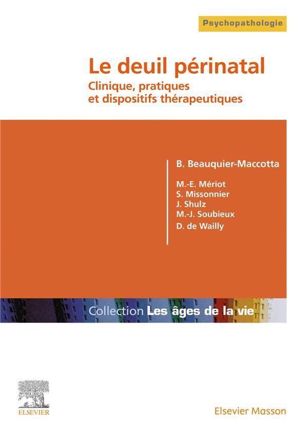 LE DEUIL PERINATAL  -  CLINIQUE, PRATIQUES ET DISPOSITIFS THERAPEUTIQUES BEAUQUIER-MACCOTTA, B MASSON