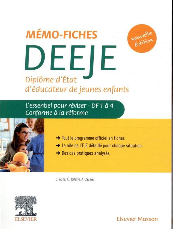 MEMO-FICHES DEEJE - DIPLOME D'ETAT D'EDUCATEUR DE JEUNES ENFANTS - L'ESSENTIEL POUR REVISER DF1 A 4. ROSE/VALETTE/GASSIER MASSON