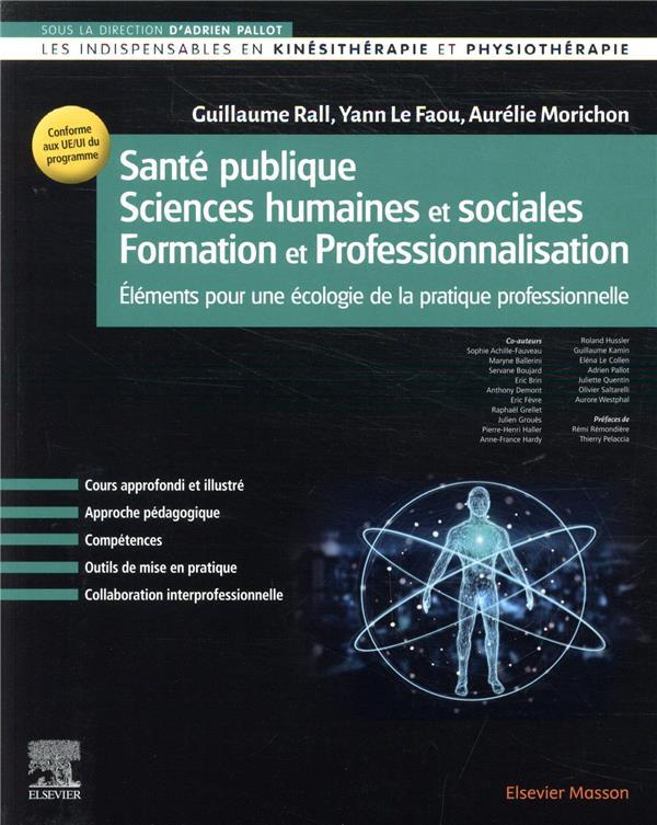 SANTE PUBLIQUESCIENCES HUMAINES ET SOCIALESFORMATION ET PROFESSIONNALISATION  -  ELEMENTS POUR UNE ECOLOGIE DE LA PRATIQUE PROFESSIONNELLE RALL/LE FAOU/PALLOT MASSON
