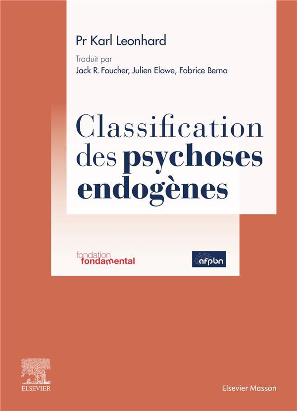CLASSIFICATION DES PSYCHOSES ENDOGENES LEONHARD/FOUCHER MASSON